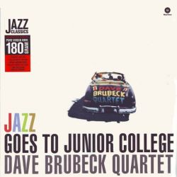 BRUBECK, DAVE - JAZZ GOES TO JUNIOR COLLEGE (1LP) - 180 GRAM PRESSING