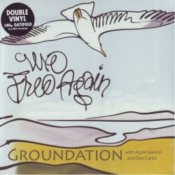 GROUNDATION - WE FREE AGAIN (2 LP + MP3 DOWNLOAD) - 180 GRAM PRESSING