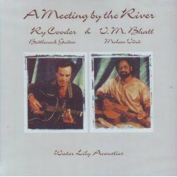 COODER, RY & BHATT, V.M. - A MEETING BY THE RIVER (1SACD) - WYDANIE AMERYKAŃSKIE