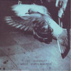 CHESNUTT, VIC - NORTH STAR DESERTER (2LP) - 180 GRAM PRESSING