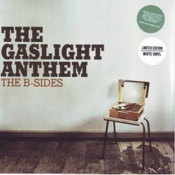 GASLIGHT ANTHEM, THE - B-SIDES (1LP+MP3 DOWNLOAD) - LIMITED EDITION WHITE VINYL