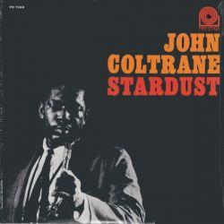 COLTRANE, JOHN - STARDUST (1 LP) - WYDANIE AMERYKAŃSKIE