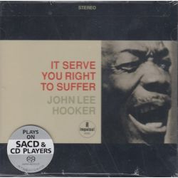 HOOKER, JOHN LEE - IT SERVE YOU RIGHT TO SUFFER (1SACD)