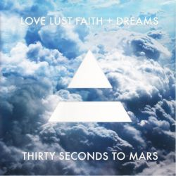 30 SECONDS TO MARS - LOVE LUST FAITH + DREAMS (1 LP)