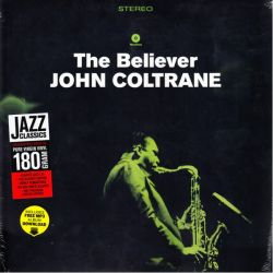 COLTRANE, JOHN - THE BELIEVER (1 LP) - WAX TIME EDITION - 180 GRAM PRESSING