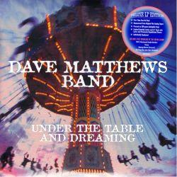 DAVE MATTHEWS BAND - UNDER THE TABLE AND DREAMING (2LP) - LIMITOWANE, NUMEROWANE WYDANIE AMERYKAŃSKIE